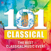 101 Classical: The Best Classical Music Ever! von Various Artists