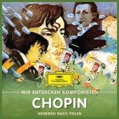 Wir entdecken Komponisten: Frédéric Chopin – Heimweh nach Polen von Various Artists