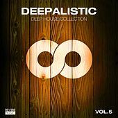 Deepalistic - Deep House Collection, Vol. 5 by Various Artists