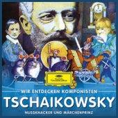 Wir entdecken Komponisten: Peter Tschaikowsky – Nußknacker und Märchenprinz by Various Artists