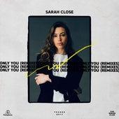 Only You (Remixes) de Sarah Close