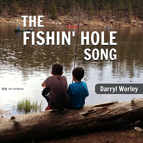 The Fishin' Hole by Darryl Worley