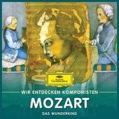 Wir entdecken Komponisten: Wolfgang Amadeus Mozart – Das Wunderkind di Various Artists