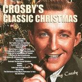Crosby's Classic Christmas by Bing Crosby