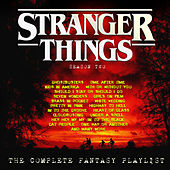 Stranger Things 2 - The Complete Fantasy Playlist by Various Artists