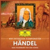 Wir entdecken Komponisten: Georg Friedrich Händel – Kein Feuerwerk für den König de Various Artists