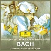 Wir entdecken Komponisten: Johann Sebastian Bach – Tastenritter und Klavierhusaren von Various Artists