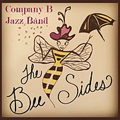 The Bee Sides by Company B Jazz Band