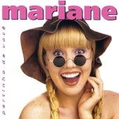 Pertinho De Você de The Mariane
