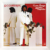 Love Songs & Other Tragedies (Expanded Edition) von G.C. Cameron