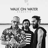 Walk On Water (Acoustic) von 30 Seconds To Mars