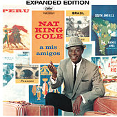 A Mis Amigos (Expanded Edition) von Nat King Cole