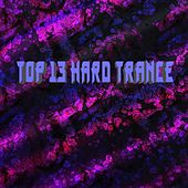 Top 13 Hard Trance - EP by Various Artists