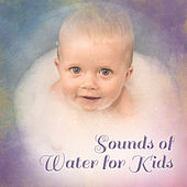 Sounds of Water for Kids de White Noise Babies