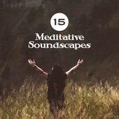 15 Meditative Soundscapes by Yoga Music
