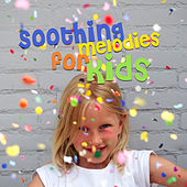 Soothing Melodies for Kids by Bedtime Baby