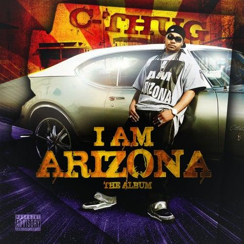 I Am Arizona by C-Thug