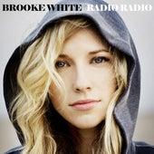 Radio Radio by Brooke White
