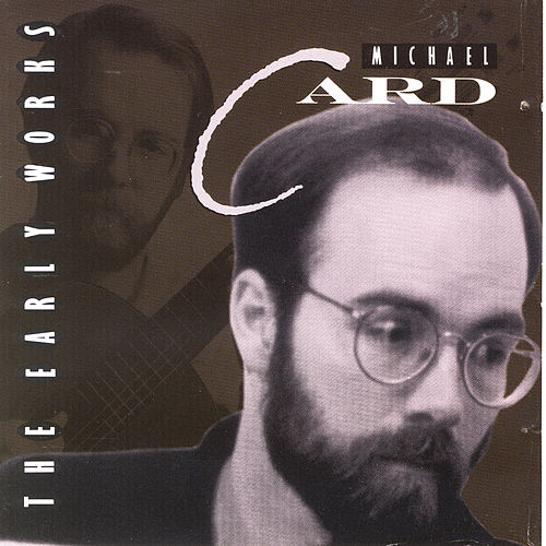 The Early Works by Michael Card