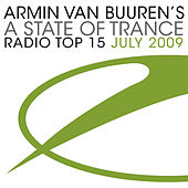 A State Of Trance Radio Top 15 - July 2009 von Various Artists