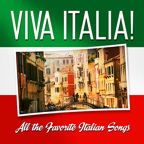 Viva Italia! All the Favorite Italian Songs by Italian Mandoline Orchestra
