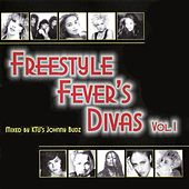 Freestyle Fever's Divas - Volume 1 by Various Artists