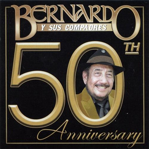 50th Anniversary by Bernardo y sus Compadres