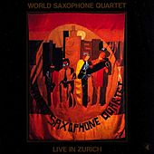 Live In Zurich by World Saxophone Quartet