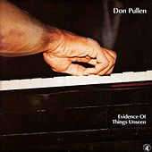 Evidence Of Things Unseen by Don Pullen