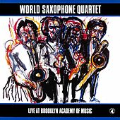 Live At Brooklyn Academy Of Music von World Saxophone Quartet