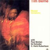 Mutant Variations by Tim Berne