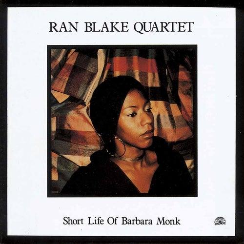 Short Life Of Barbara Monk by Ran Blake