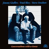 Conversations With A Goose by Paul Bley