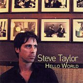 Hello World by Steve Taylor