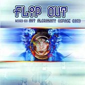 Flip Out vol. 1 - mixed by Space Cat de Various Artists