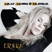 Deaf, Dumb & Blonde de Erika