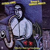 Homage To Charles Parker by George Lewis