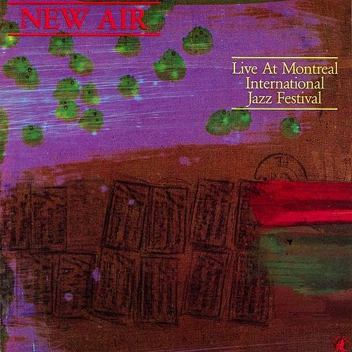 New Air - Live At Montreal International Jazz Festival by Air (Jazz)