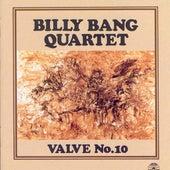 Valve No. 10 by Billy Bang