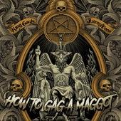 How to Gag a Maggot von King Gordy