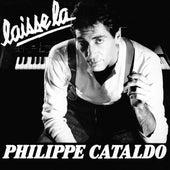 Laisse la de Philippe Cataldo