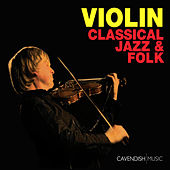 Violin: Classical, Jazz & Folk by Chris Garrick