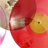 So Far - So Good by Various Artists