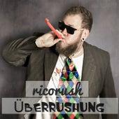 Überrushung von RicoRush
