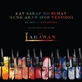 Kay Sarap Ng Buhay Nung Araw (Pop Version) by Yeng Constantino