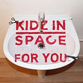 For You by Kidz In Space