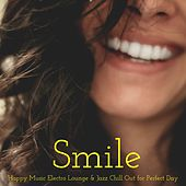 Smile – Happy Music Electro Lounge & Jazz Chill Out for Perfect Day by Relaxing Instrumental Jazz Ensemble