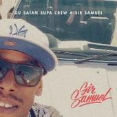 De Saïan Supa Crew à Sir Samuel de Sir Samuel