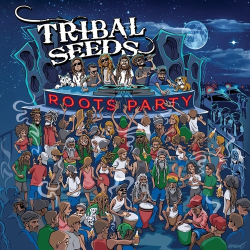 Roots Party by Tribal Seeds