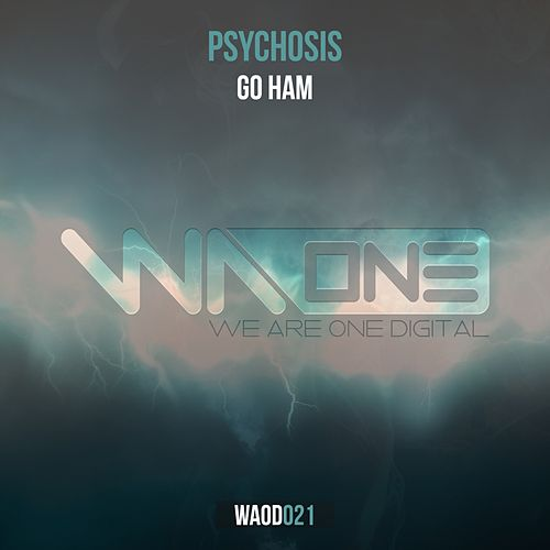 Go Ham (Extended Mix) by Psychosis